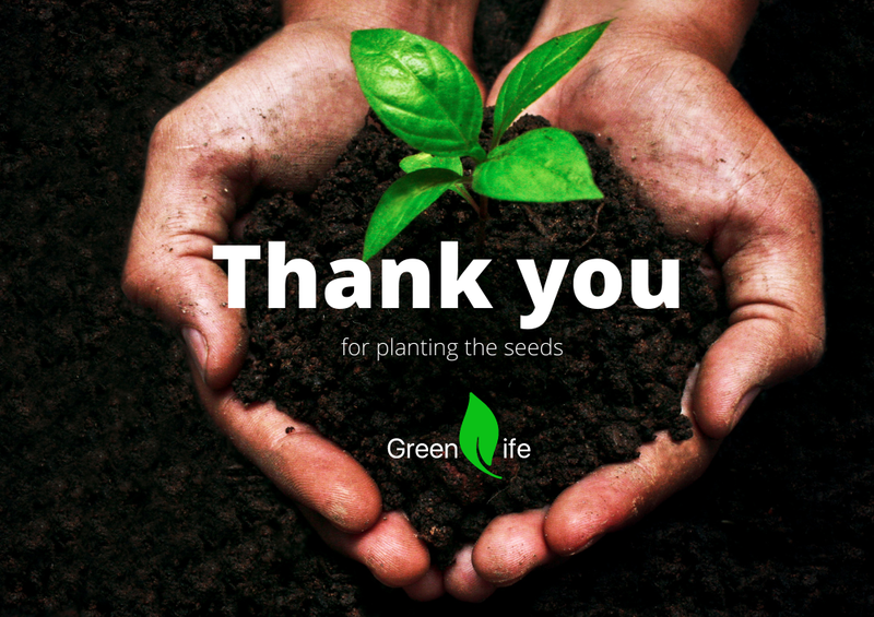 Thank you for being part of Green Life